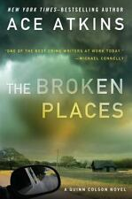 A Quinn Colson Novel: The Broken Places 3 by Ace Atkins (2013, Hardcover)