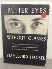 Better Eyes Without Glasses by G. Hauser, 1968, HCWJ, Broadwater Press, Improvin