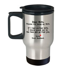 Dear Wife Thanks for being my Wife - Best Funny Gifts for Her- 14 oz Travel Mug