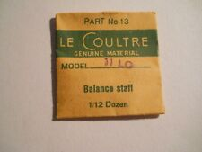 LeCoultre Watch Repair Part#13 Model 11LO Balance Staff Genuine New