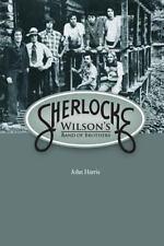 Sherlocke : Wilson's Band of Brothers by John Harris (2013, Paperback)