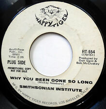 SMITHSONIAN INSTITUTE 45 Why You Been Gone So Long PROMO Rock SOUL 1970 w4809