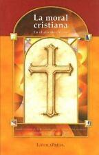 La Moral Cristiana (fundamentos De La Fe Catolica): By Russell B. Connors