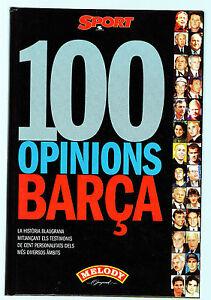 LIBRO 100 OPINIONS BARÇA La Historia Baulgrana 1999 F.C.Barcelona Fútbol