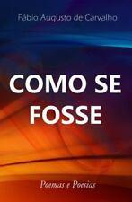 Como Se Fosse by Fábio de Carvalho (2015, Paperback)