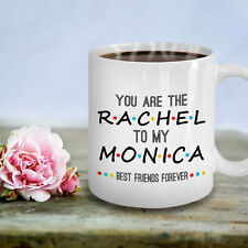 You're The Rachel To My Monica Bestie Best Friends Tv Series Coffee Mug Cup Gift