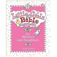 Little Girls Bible Storybook for Mothers and Daughters (Hardback or Cased Book)