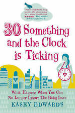 Good, 30-Something and the Clock Is Ticking: What Happens When You Can No Longer