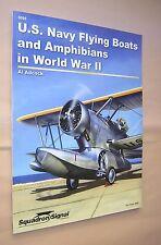 U.S. NAVY FLYING BOATS & AMPHIBIANS IN WORLD WAR ll. AL ADCOCK. 2008 1st ED