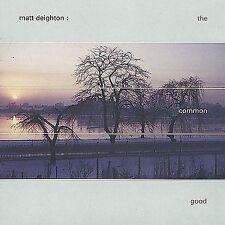1 CENT CD The Common Good - Matt Deighton