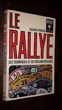 LE RALLYE - Ses techniques et ses réglementations - Joachim Springer 1969