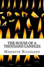 The House of a Thousand Candles by Meredith Nicholson (2016, Paperback)