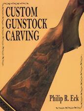 Custom Gunstock Carving by Philip R. Eck (2005, Paperback)