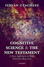 COGNITIVE SCIENCE AND THE NEW TESTAMENT - CZACHESZ, ISTVAN - NEW HARDCOVER BOOK