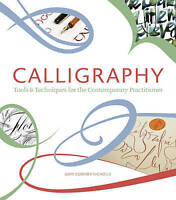 Calligraphy: Tools and Techniques for the Contemporary Practitioner HB Book