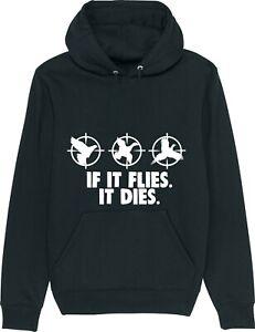 If It Flies It Dies - Funny Hunting Shooting Bird Shotgun Hunter Hoodie
