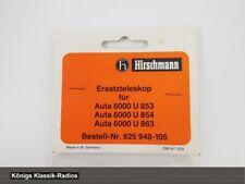 Original Hirschmann Ersatzteleskop Auta 6000 U853,854,863 für Porsche 911 - NOS