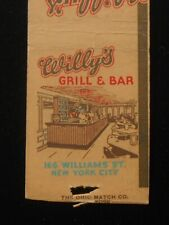 1940s Willy's Restaurant Grill & Bar 166 Williams St. NYC NY Matchbook New York