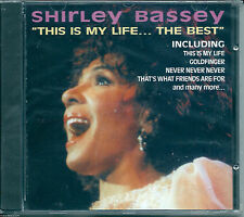 Shirley Bassey This Is My Life The Best (1995) CD NUOVO Goldfinger All by myself
