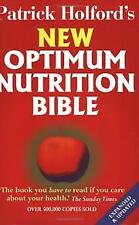 The Optimum Nutrition Bible: The Book You Have t, Patrick Holford, New