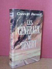 Correlli Barnett LES GENERAUX DU DESERT 5 généraux anglais contre ROMMEL (relié)