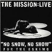 "The Mission - ""No Snow, No Show"" for the Eskimo (BBC Radio 1 Live in Concert) CD"