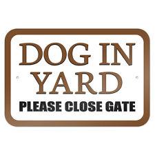 "Dog in Yard Please Close Gate Brown 9"" x 6"" Metal Sign"