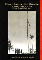 Pictorial History of the Royal Papua and New Guinea Constabulary ISBN 978-0-9953