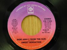 Sweet Sensation DJ 45 Hideaway From The Sun mono bw stereo - PYE M-