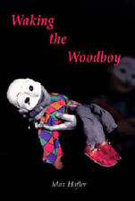 Waking the Woodboy by Hafler, Max