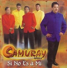 Si No Es a Mi by Grupo Samuray (CD ALL CD'S ARE BRAND NEW AND FACTORY SEALED