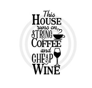 This House Runs On Strong Coffee & Cheap Wine Wall Art Vinyl Decal (#224)