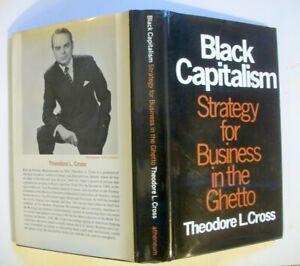 Black Capitalism, by Theodore Cross. 1969 1st ed. in DJ.