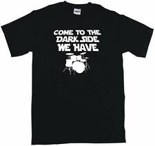 Come To the Dark Side We Have Drum Set Logo Mens Tee Shirt Pick Size Small-6XL