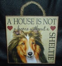 Sheltie A House Is Not A Home Wooden Plaque