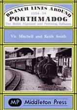Branch Lines Around Porthmadog 1954-94: the Welsh Highland and Festiniog...