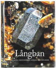 LANGBAN THE MINES THEIR MINERALS GEOLOGY AND EXPLORERS ILLUSTR HC DJ 1ST 1999