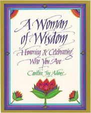 A Woman of Wisdom: Honoring and Celebrating Who You Are
