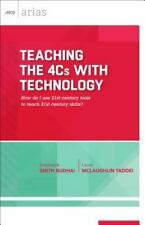 Teaching the 4Cs with Technology : How Do I Use 21st Century Tools to Teach 2...