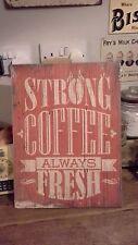 """'café fuerte siempre fresco """"Señal Placa De Pared Shabby Chic Estilo Envejecido Nuevo"""