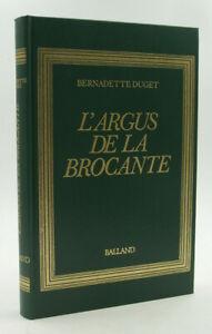 DUGET, Bernadette - L'Argus de la brocante - Balland - 1977 - TBE
