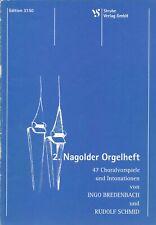 Noten: 2. Nagolder Orgelheft ? 47 Choralvorspiele und Intonationen für Orgel