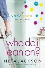 A Yada Yada House of Hope Novel: Who Do I Lean On? 3 by Neta Jackson (2010,...
