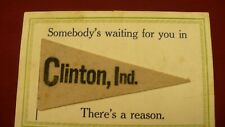 Clinton Indiana felt pennant postcard somebody's waiting for you .greeting #1749