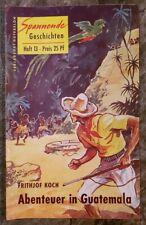 Spannende Geschichten Heft 13 Abenteuer in Guatemala Frithjof Koch 1954 Rufer