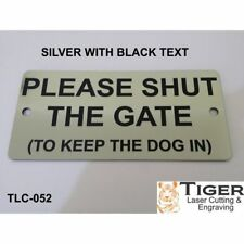 PLEASE SHUT THE GATE (TO KEEP DOG IN) SIGN - 15CM X 7CM OR 5.9IN X 2.75IN