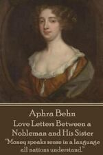 Aphra Behn - Love Letters Between a Nobleman and His Sister : Money Speaks...