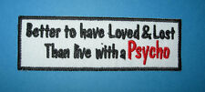 `BETTER TO HAVE LOVED AND LOST ` SEW OR IRON ON PATCH