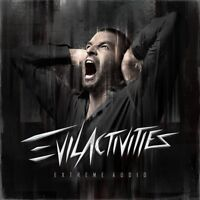 EVIL ACTIVITIES - EXTREME AUDIO  CD NEU