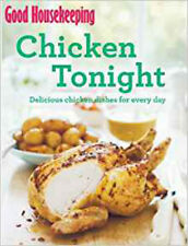 Good Housekeeping Chicken Tonight!: Delicious chicken dishes for every day, New,